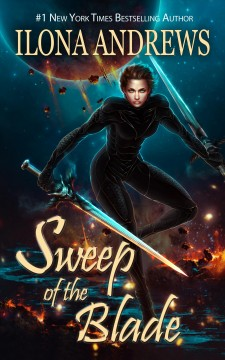 Sweep of the Blade Ilona Andrews.