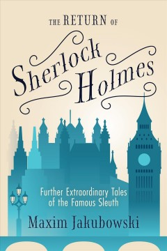 The Return of Sherlock Holmes : Further Extraordinary Tales of the Famous Sleuth