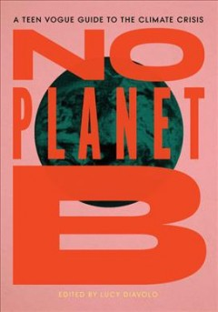 No Planet B : A Teen Vogue Guide to the Climate Crisis