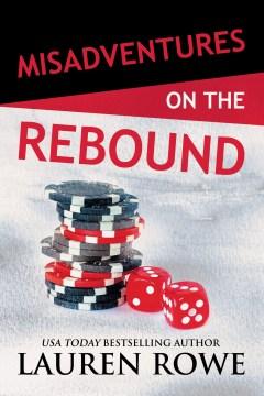 Misadventures on the rebound Lauren Rowe.