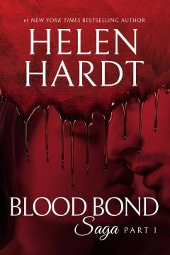 Blood bond saga. Part 1 Helen Hardt.