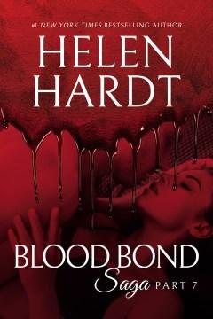 Blood bond saga. Part 7 Helen Hardt.
