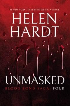 Unmasked: blood bond, volume 4. Books #10-12 Helen Hardt.