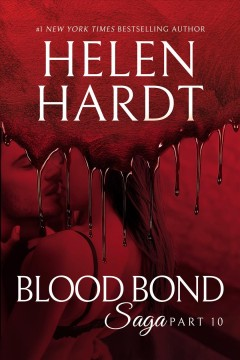 Blood bond saga. Part 10 Helen Hardt.