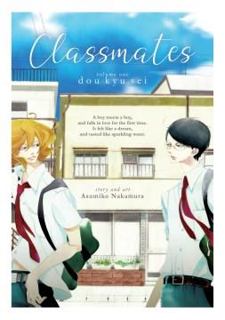 Classmates. dou kyu sei / Volume one :