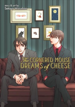 The Cornered Mouse Dreams of Cheese