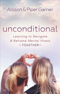 Unconditional : Learning to Navigate and Reframe Mental Illness Together