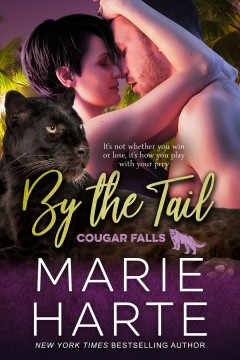 By the tail : cougar falls: the miami connection series, book 1
