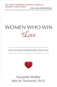 Women Who Win at Love : How to Build a Relationship That Lasts