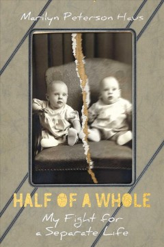 Half of a Whole : My Fight for a Separate Life