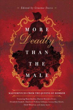 More deadly than the male : masterpieces from the queens of horror / edited by Graeme Davis.
