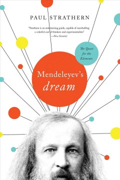 Mendeleyev's Dream : The Quest for the Elements