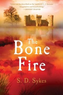 The bone fire / S. D. Sykes.