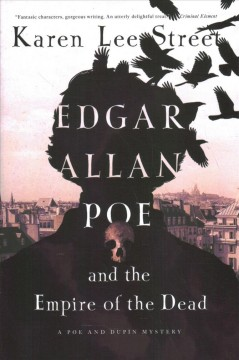 Edgar Allan Poe and the Empire of the Dead : A Poe and Dupin Mystery