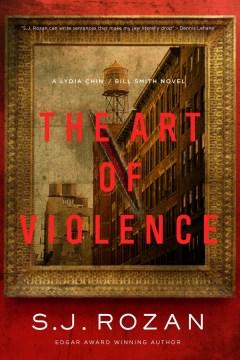 The art of violence / S.J. Rozan.