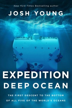 Expedition Deep Ocean : The First Descent to the Bottom of All Five Oceans