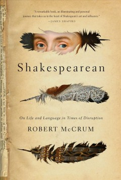 Shakespearean : On Life and Language in Times of Disruption