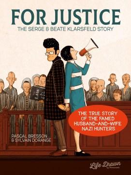For Justice : The Serge & Beate Klarsfeld Story