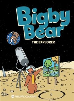 Bigby Bear 3 : Explores the Universe