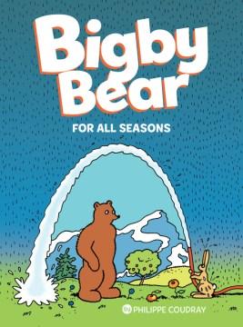 Bigby Bear : For All Seasons