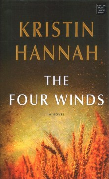 The four winds / Kristin Hannah.