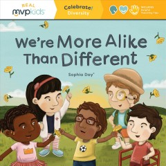 We're More Alike Than Different : Celebrate! Diversity
