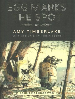 Egg marks the spot / by Amy Timberlake ; with pictures by Jon Klassen.