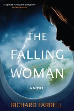 The falling woman : a novel Richard Farrell.