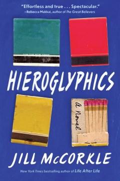 Hieroglyphics : a novel Jill McCorkle.