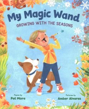 My Magic Wand : Growing With the Seasons