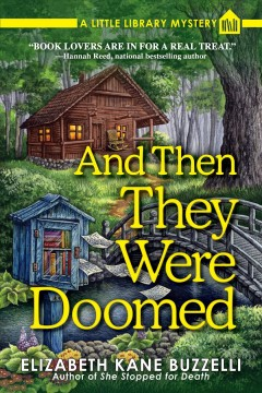 And then they were doomed : a Little Library mystery / Elizabeth Kane Bizzelli.