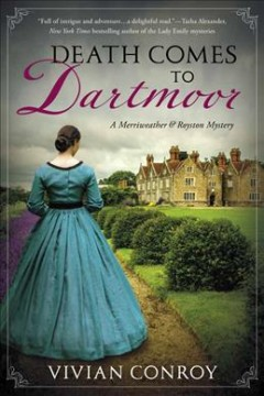 Death Comes to Dartmoor : A Merriweather and Royston Mystery