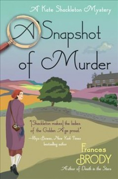 A snapshot of murder : a Kate Shackleton mystery / Frances Brody.