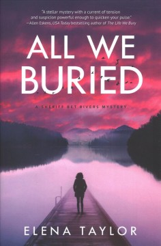All We Buried : A Sheriff Bet Rivers Mystery