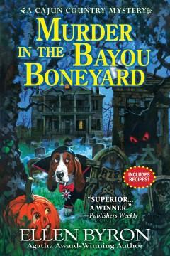 Murder in the bayou boneyard / Ellen Byron.