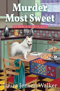 Murder most sweet / Laura Jensen Walker.