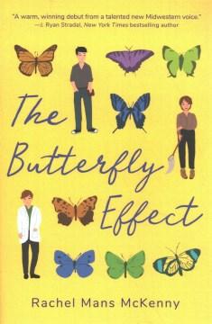 The butterfly effect : a novel / Rachel Mans McKenny.