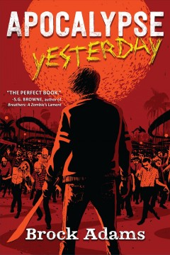 Apocalypse Yesterday : A Novel