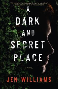 A dark and secret place A Novel / Jen Williams