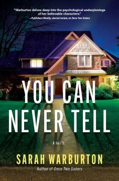 You can never tell : a novel / Sarah Warburton.