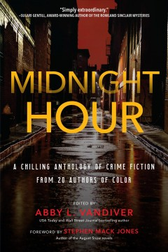Midnight Hour : A Chilling Anthology of Crime Fiction from 20 Authors of Color