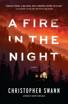 A fire in the night : a novel Christopher Swann.