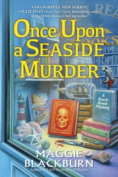 Once upon a seaside murder a Beach Reads mystery / Maggie Blackburn