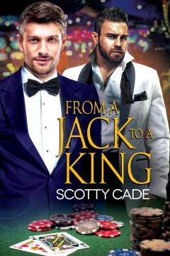 From a Jack to a King [electronic resource] / Scotty Cade.