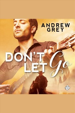 Don't let go [electronic resource] / Andrew Grey.