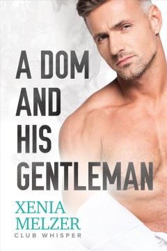 A dom and his gentleman Xenia Melzer.