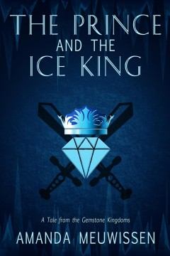 The prince and the Ice King Amanda Meuwissen.