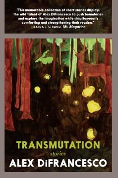 Transmutation / Stories