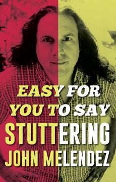 Easy for you to say Stuttering John Melendez.