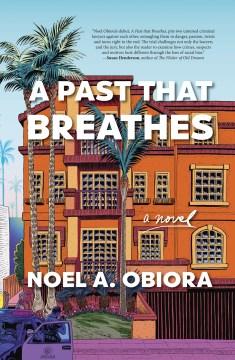 A past that breathes / Noel A. Obiora.
